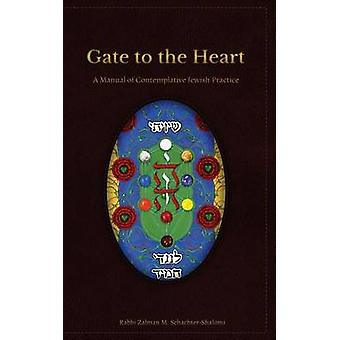 Gate to the Heart - A Manual of Contemplative Jewish Practice by Netan