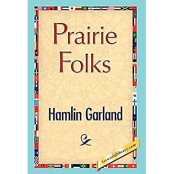Prairie Folks by Hamlin Garland - 9781421897462 Book