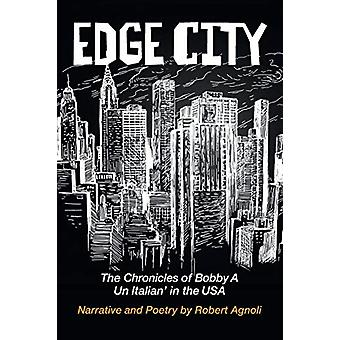 Edge City - The Chronicles of Bobby A - Un Italian' in the USA by Rober