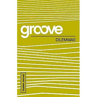 Groove - Dilemmas Student Journal by Tony Akers - 9781501809187 Book