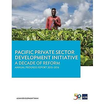 Pacific Private Sector Development Initiative - A Decade of Reform - An