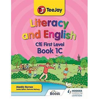 TeeJay Geletterdheid en Engels CfE First Level Book 1C