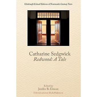 Redwood a Tale Edinburgh Critical Editions of NineteenthCentury Texts