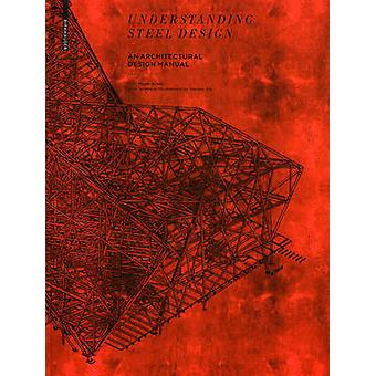 Understanding Steel Design  An Architectural Design Manual by Terri Meyer Boake & Drawings by Vincent Hui
