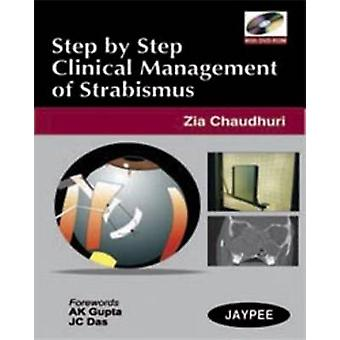 Step by Step Clinical Management of Strabismus by Zia Chaudhuri