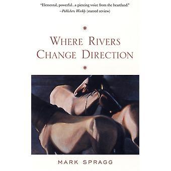 Donde los ríos cambian de dirección por Mark Spragg