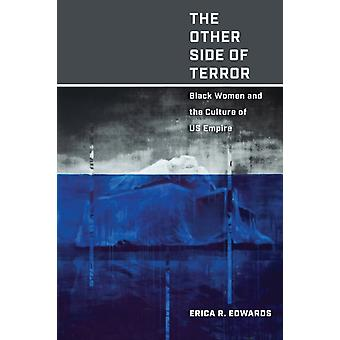 The Other Side of Terror  Black Women and the Culture of US Empire by Erica R Edwards