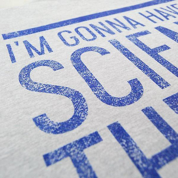 Honcho SFX Mens I'm Gonna Have To Science The Shit Out Of This T Shirt Heather Grey