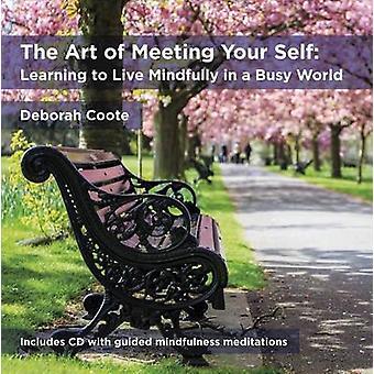 Art of Meeting Your Self by Deborah Coote