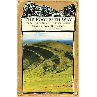 The Footpath Way in North Gloucestershire by Algernon Gissing - 97807