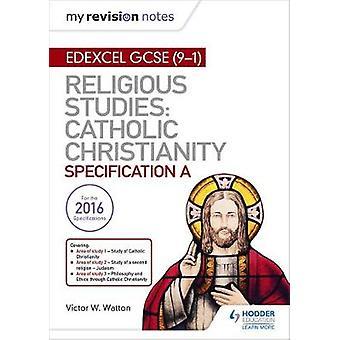My Revision Notes Edexcel Religious Studies for GCSE (9-1) - Catholic