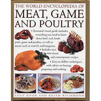 The World Encyclopedia of Meat - Game and Poultry - How to Prepare and