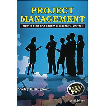 Project Management - How to Plan and Deliver a Successful Project by V