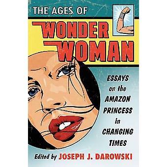 Alderen på Wonder Woman - Essays om Amazon Princess i skiftende T