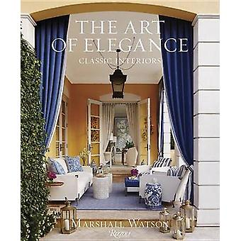 Art of Elegance - The by Marshall Watson - 9780847858712 Book