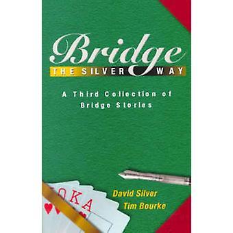 Bridge the Silver Way by David Silver - Tim Bourke - 9781894154161 Bo