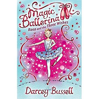 Rosa and the Three Wishes (Magic Ballerina)