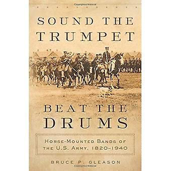Sonner de la trompette, de battre les tambours: cheval monté sur des bandes de l'armée américaine, 1820-1940