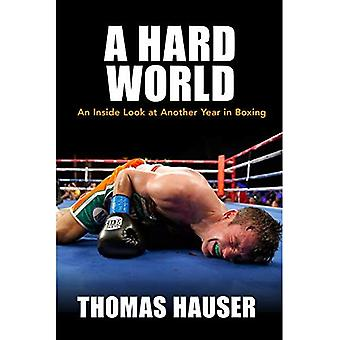 Een harde wereld: An Inside Look at nog een jaar in boksen
