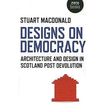 Designs on Democracy:Architecture and Design in Scotland Post Devolution