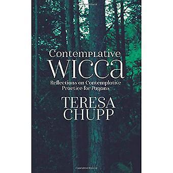 Kontemplacyjnego Wicca: Refleksje na kontemplacyjnej praktyki dla pogan
