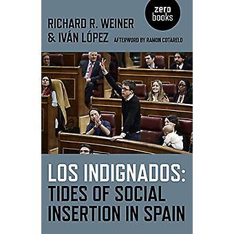 Los Indignados - Gezeiten der sozialen Eingliederung in Spanien von Richard R. Wein