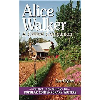 Alice Walker A Critical Companion by Bates & Gerri