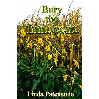 Bury the Innocent by Linda Patenaude & Linda