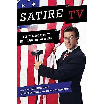 Satire TV by Edited by Jonathan Gray & Edited by Jeffrey P Jones & Edited by Ethan Thompson