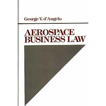 Droit des affaires aérospatiales par Dany & George V.