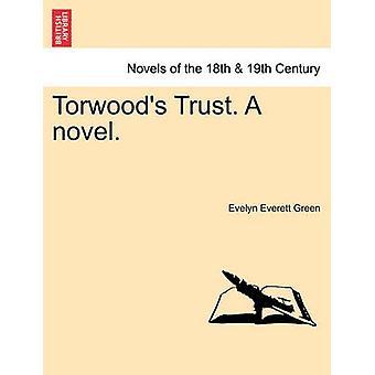 Torwoods confiança. um romance. por Green & Evelyn Everett