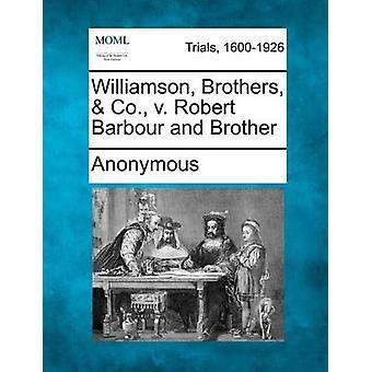 ウィリアムソン兄弟社ロバート ・ バーバーと匿名で兄弟対