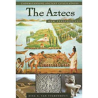 The Aztecs New Perspectives by Van Tuerenhout & Dirk