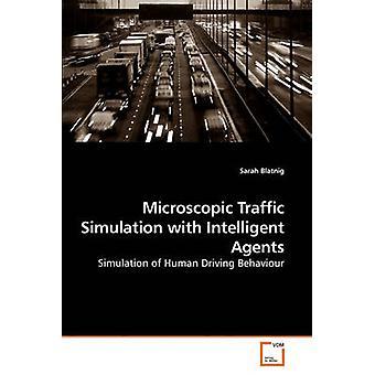 Mikroskooppinen Traffic simulointi älykäs Agents Blatnig & Sarah