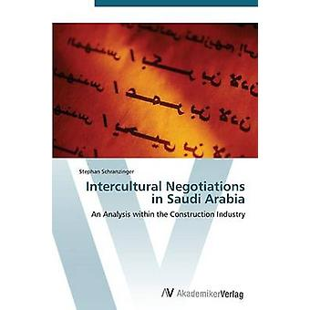 Intercultural Negotiations in Saudi Arabia by Schranzinger Stephan