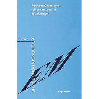 European Ombudsman Redress and Control at Union Level by Heede & Katja