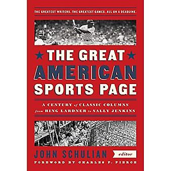 The Great American Sports Page: A Century of Classic� Columns from Ring Lardner to Sally Jenkins