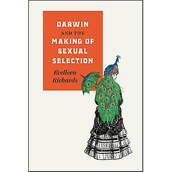 Darwin and the Making of Sexual Selection by Evelleen Richards - 9780