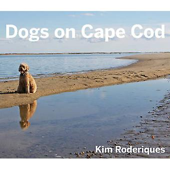 Dogs on Cape Cod by Kim Roderiques - 9780692300893 Book