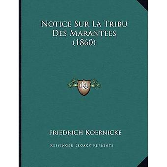 Notice Sur La Tribu Des Marantees (1860) by Friedrich Koernicke - 978