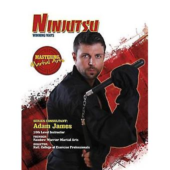 Ninjutsu - Winning Ways by Eric Chaline - 9781422232446 Book