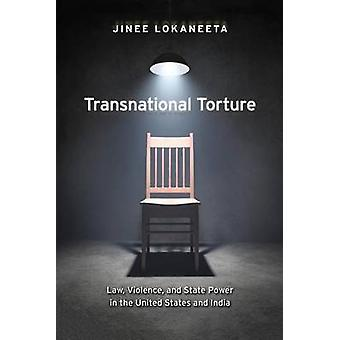 Transnational Torture - Law - Violence - and State Power in the United