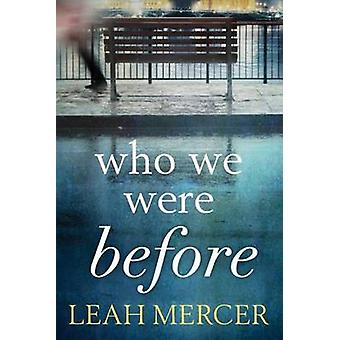 Who We Were Before by Leah Mercer - 9781503938151 Book