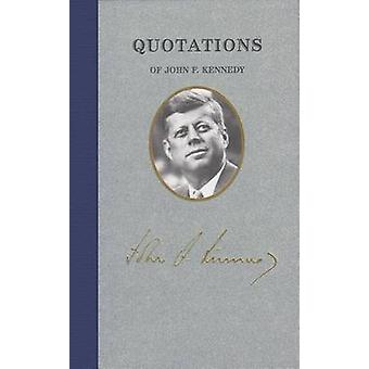 Quotations of John F Kennedy by John Kennedy - 9781557090577 Book