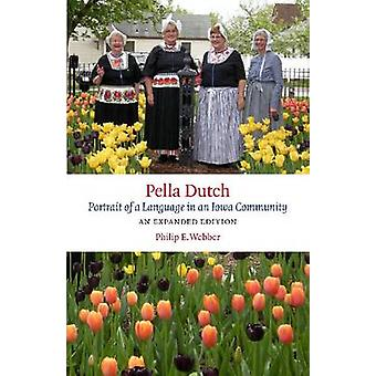 Pella Dutch - Portrait of a Language in an Iowa Community (Expanded ed