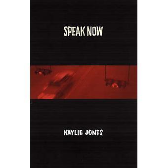 Speak Now (New edition) by Kaylie Jones - 9781888451870 Book