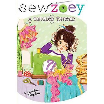 A Tangled Thread by Chloe Taylor - Nancy Zhang - 9781481404440 Book