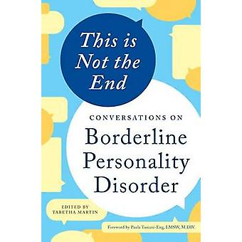 This Is Not the End - Conversations on Borderline Personality Disorder