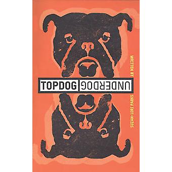 Topdog/Underdog by Suzan-Lori Parks - 9781559362016 Book