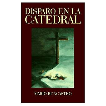 Disparo En La Catedral = A Shot in the Cathedral